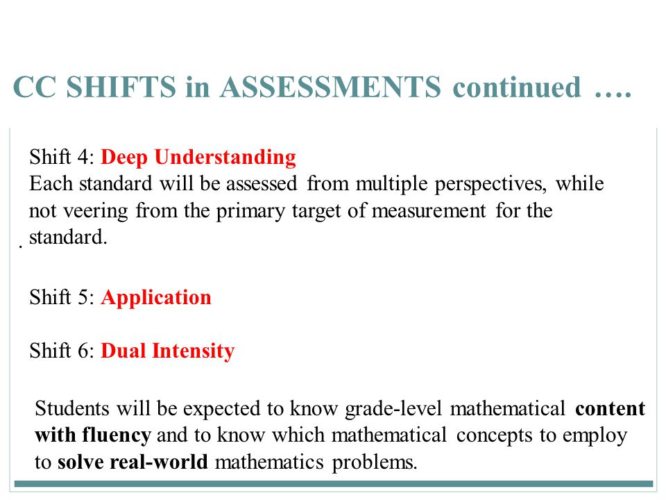 CC SHIFTS in ASSESSMENTS continued ….