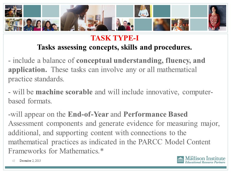 Tasks assessing concepts, skills and procedures.