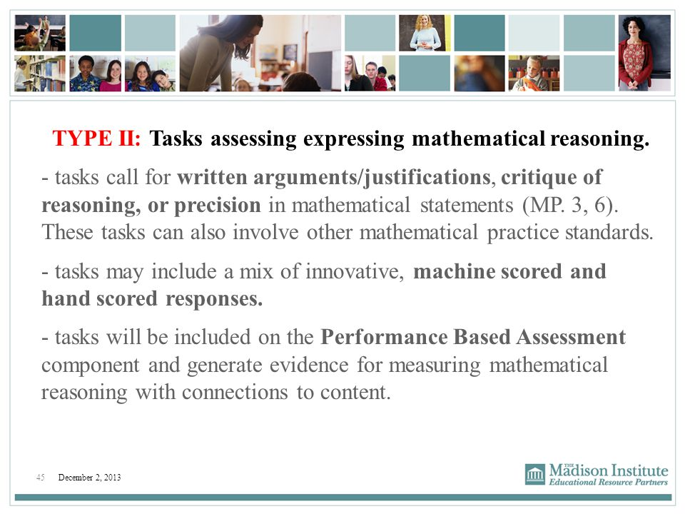 TYPE II: Tasks assessing expressing mathematical reasoning.