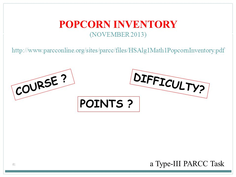 POPCORN INVENTORY DIFFICULTY COURSE POINTS a Type-III PARCC Task