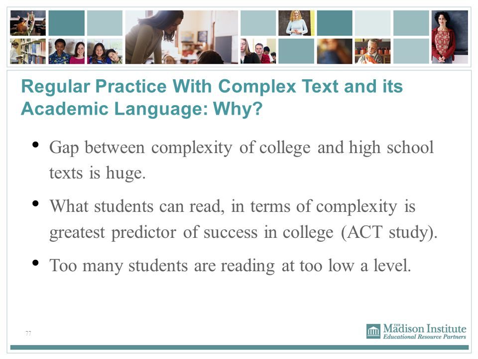 Regular Practice With Complex Text and its Academic Language: Why