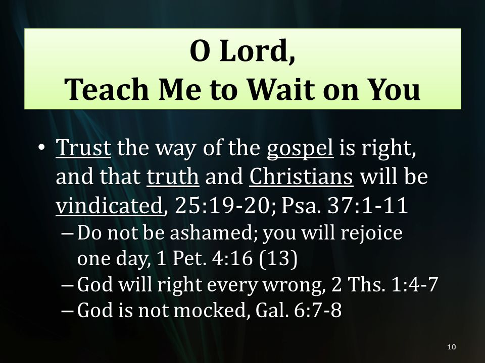 O Lord, Teach Me to Wait on You