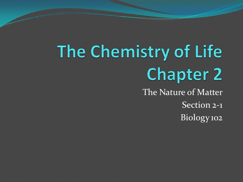 The Chemistry of Life Chapter 2