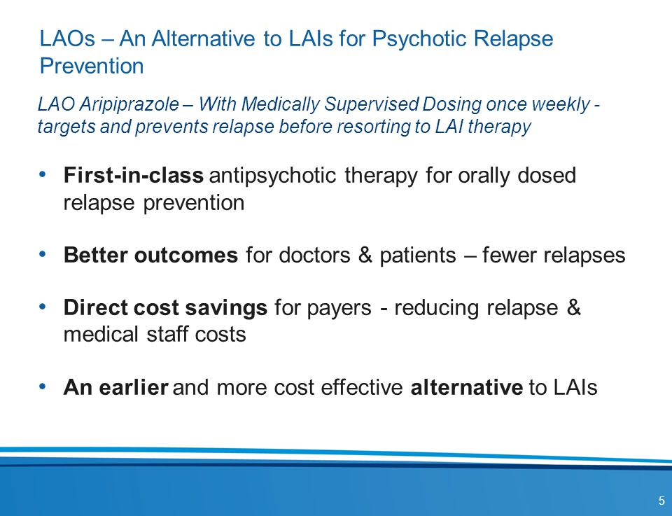 LAOs – An Alternative to LAIs for Psychotic Relapse Prevention