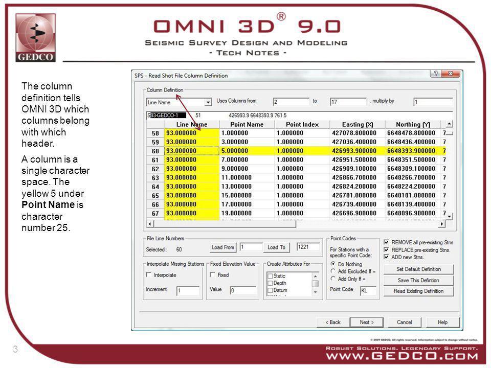 The column definition tells OMNI 3D which columns belong with which header.