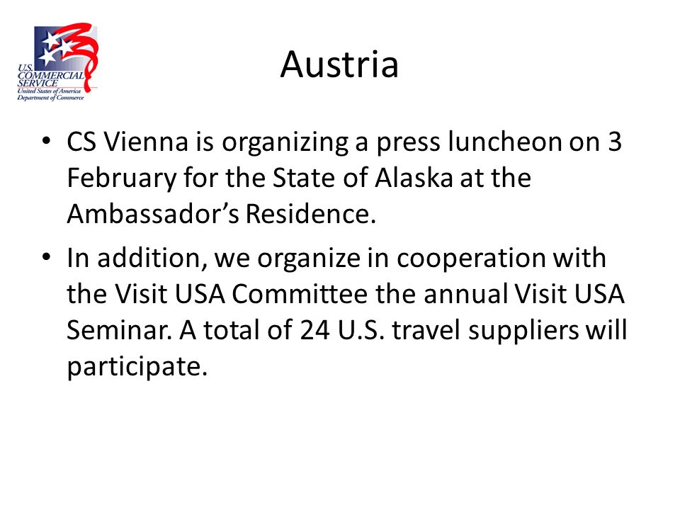 Austria CS Vienna is organizing a press luncheon on 3 February for the State of Alaska at the Ambassador's Residence.