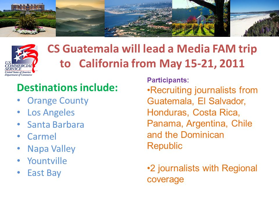 CS Guatemala will lead a Media FAM trip to California from May 15-21, 2011