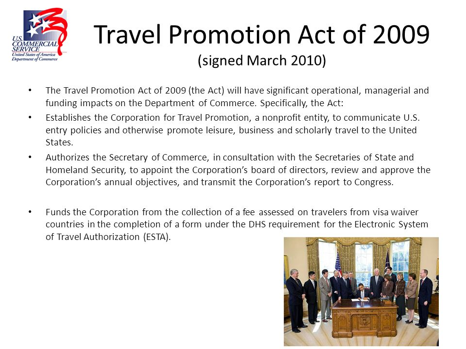 Travel Promotion Act of 2009 (signed March 2010)