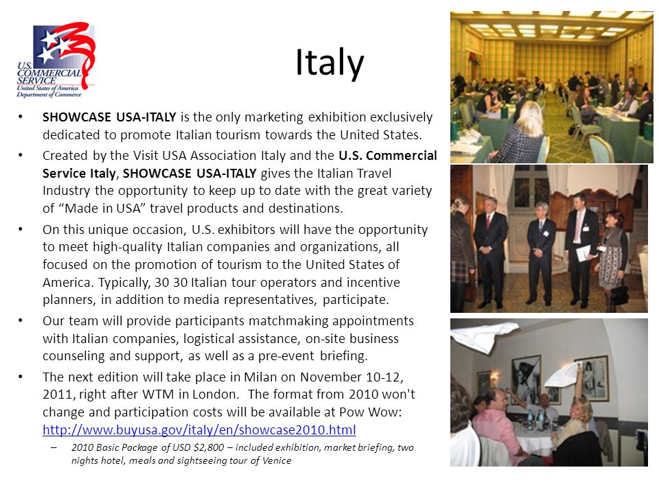 Italy SHOWCASE USA-ITALY is the only marketing exhibition exclusively dedicated to promote Italian tourism towards the United States.