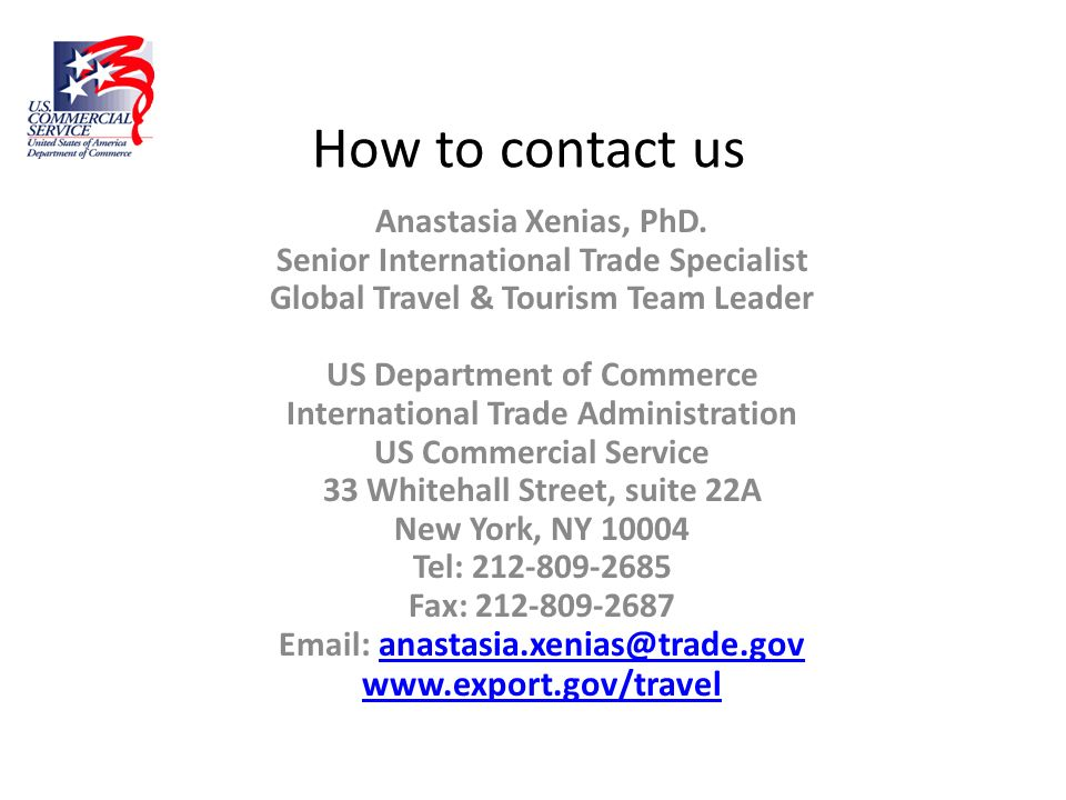 How to contact us www.export.gov/travel Anastasia Xenias, PhD.