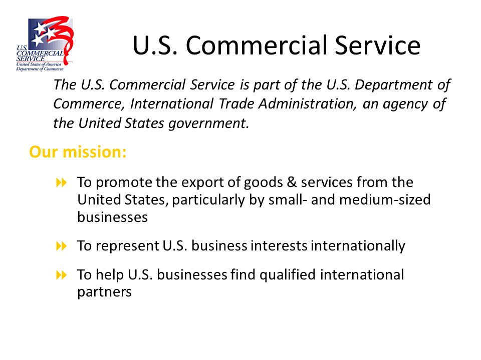 U.S. Commercial Service Our mission: