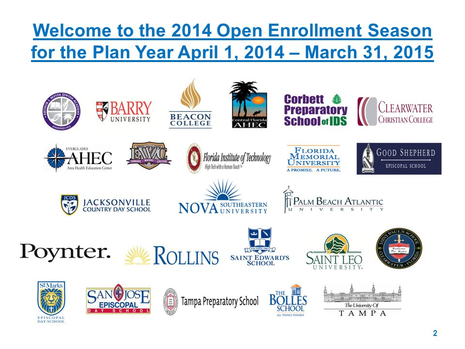 Welcome to the 2014 Open Enrollment Season for the Plan Year April 1, 2014 – March 31, 2015