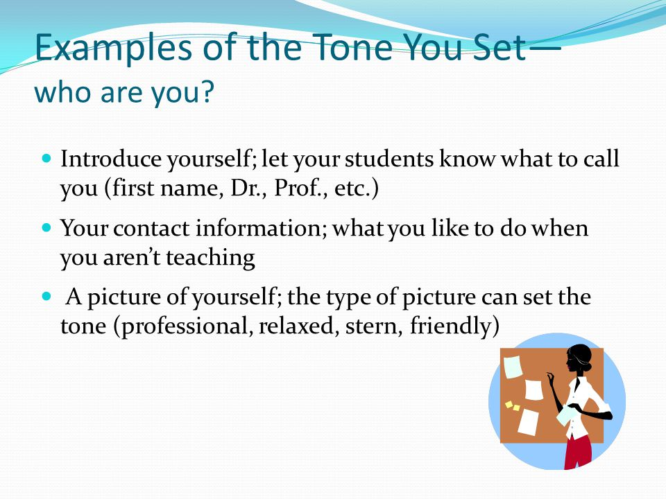 Examples of the Tone You Set— who are you