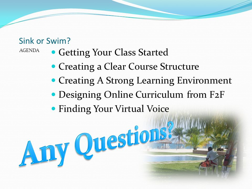 Any Questions Getting Your Class Started
