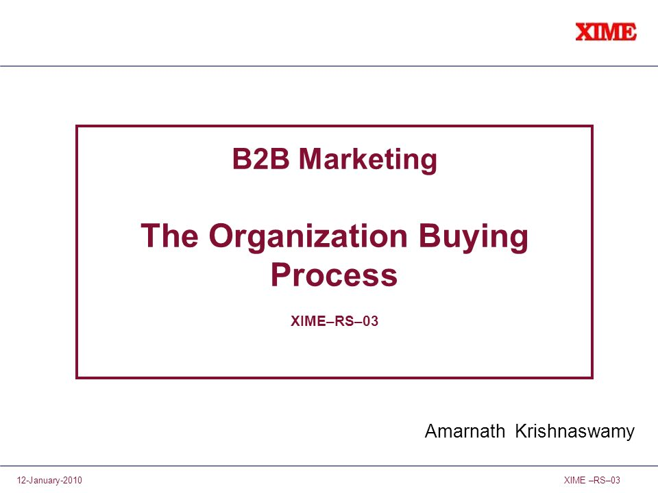 B2B Marketing The Organization Buying Process XIME–RS–03