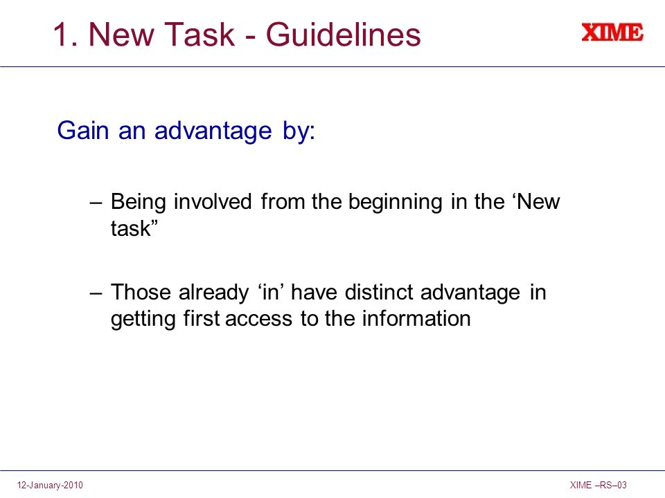 1. New Task - Guidelines Gain an advantage by: