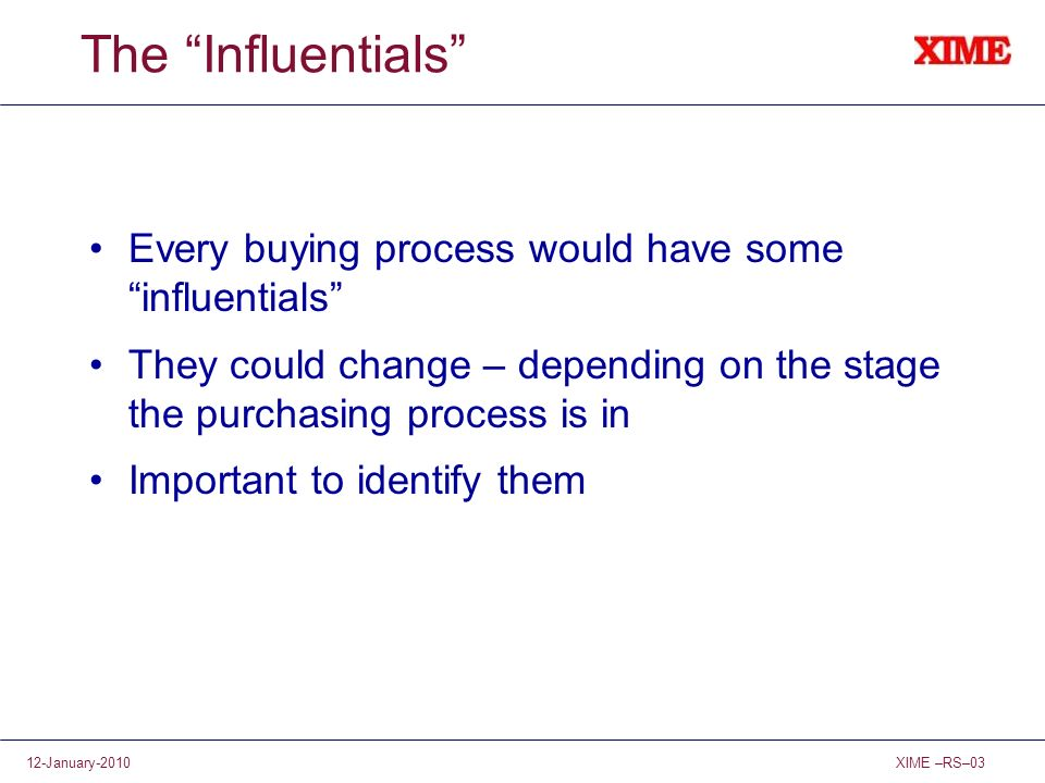 The Influentials Every buying process would have some influentials