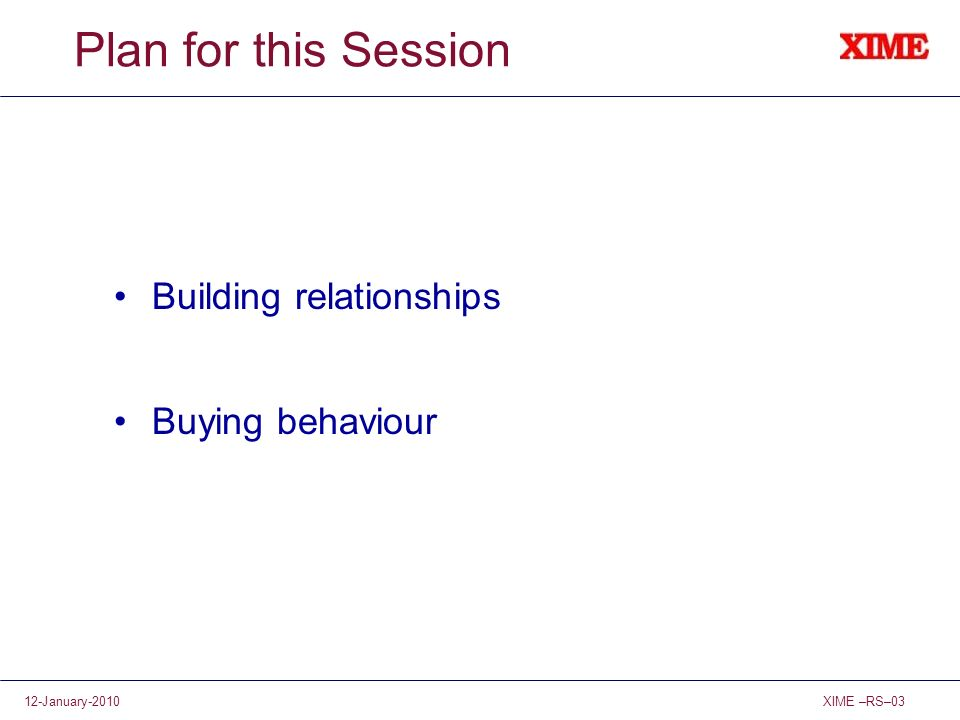 Plan for this Session Building relationships Buying behaviour