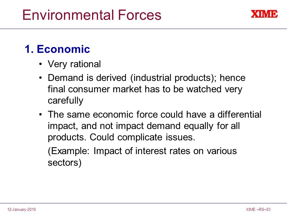 Environmental Forces 1. Economic Very rational