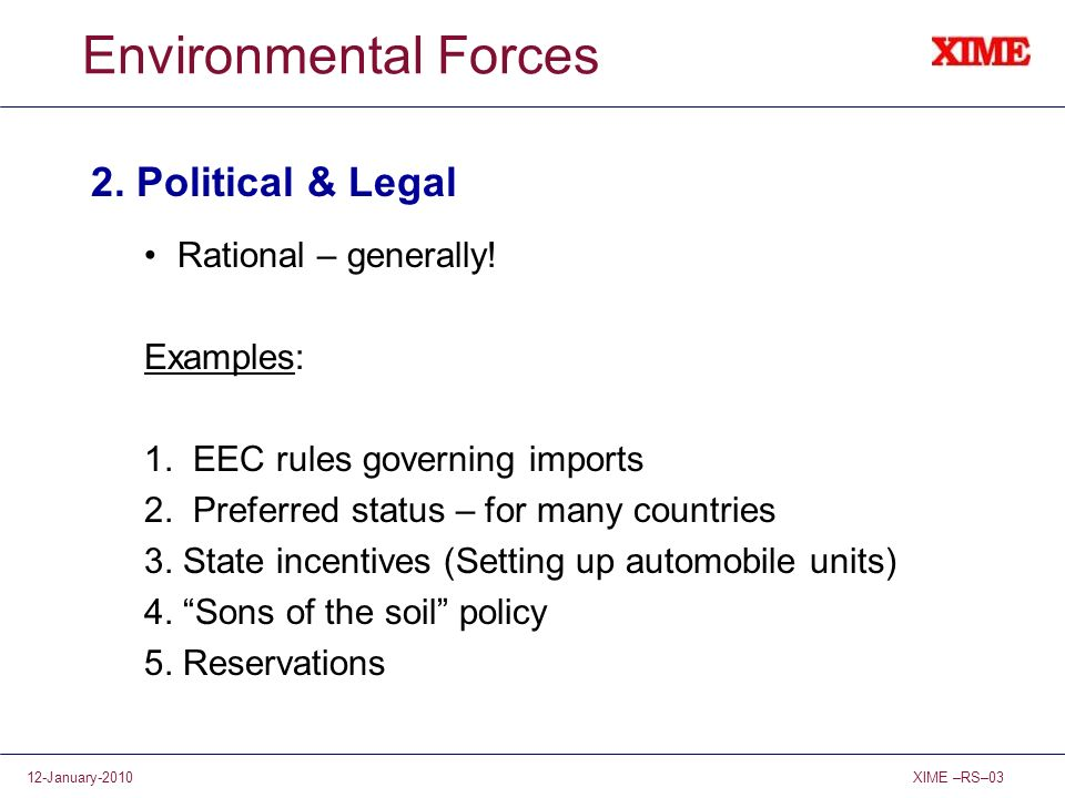 Environmental Forces 2. Political & Legal Rational – generally!