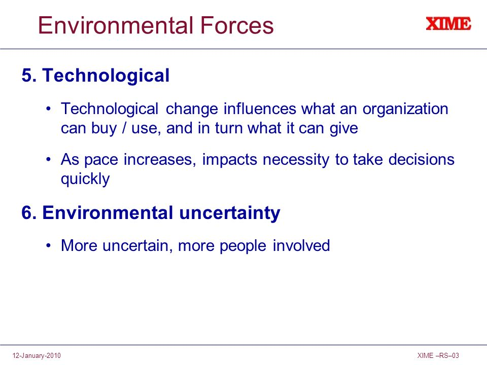 Environmental Forces 5. Technological 6. Environmental uncertainty
