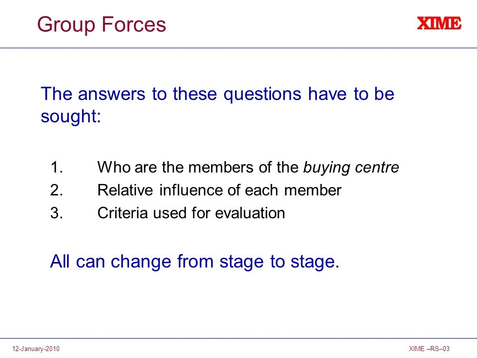 Group Forces The answers to these questions have to be sought: