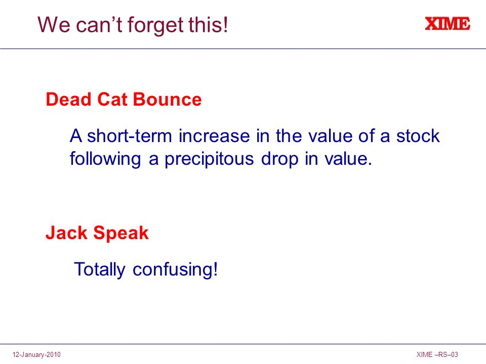 We can't forget this! Dead Cat Bounce