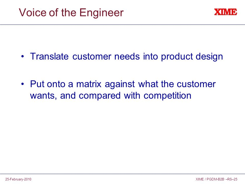 Voice of the Engineer Translate customer needs into product design
