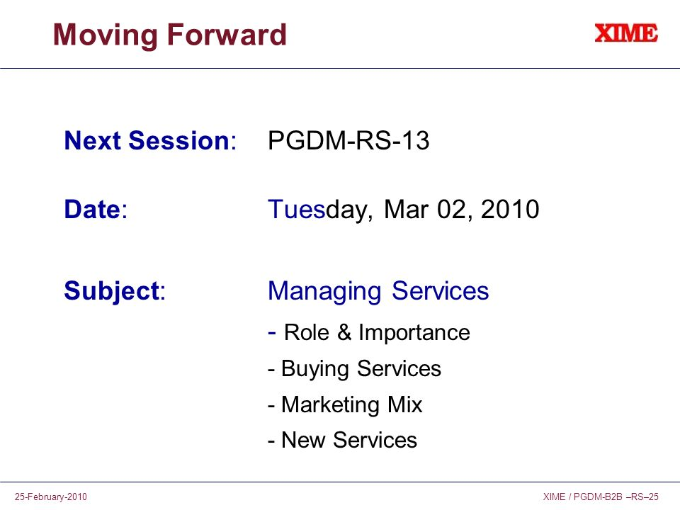 Moving Forward Next Session: PGDM-RS-13 Date: Tuesday, Mar 02, 2010