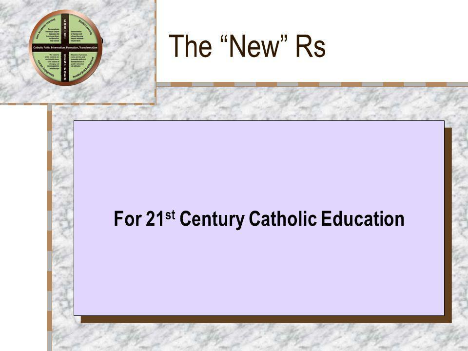 For 21st Century Catholic Education