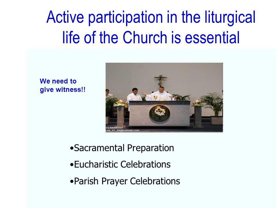 Active participation in the liturgical life of the Church is essential