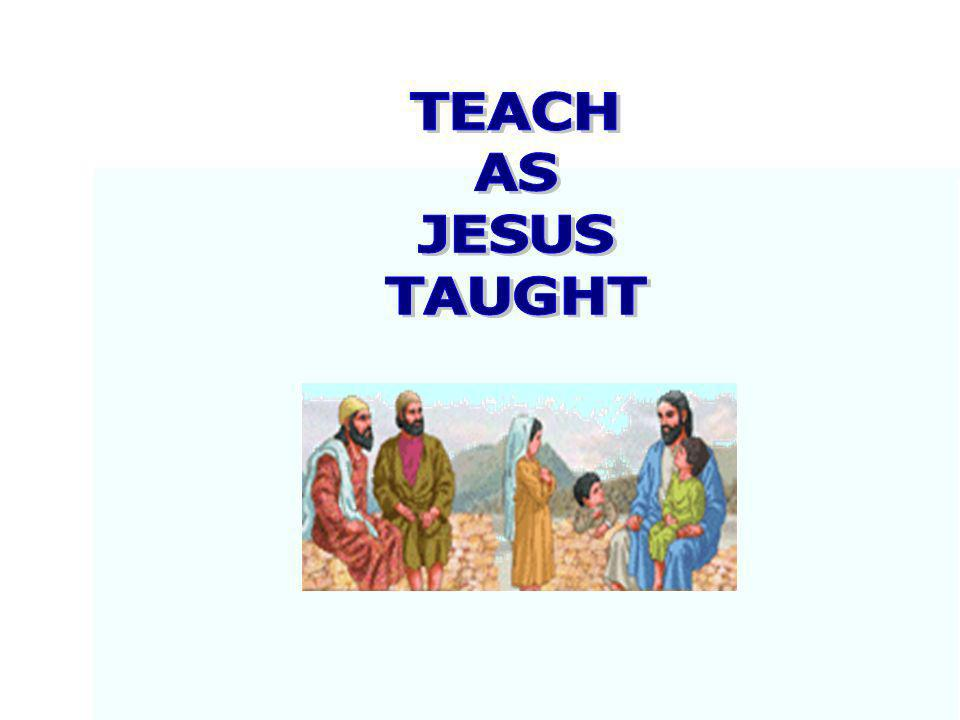 TEACH AS. JESUS. TAUGHT. With this, I point to my final suggestion for enlivening the Catholic identity in your school.