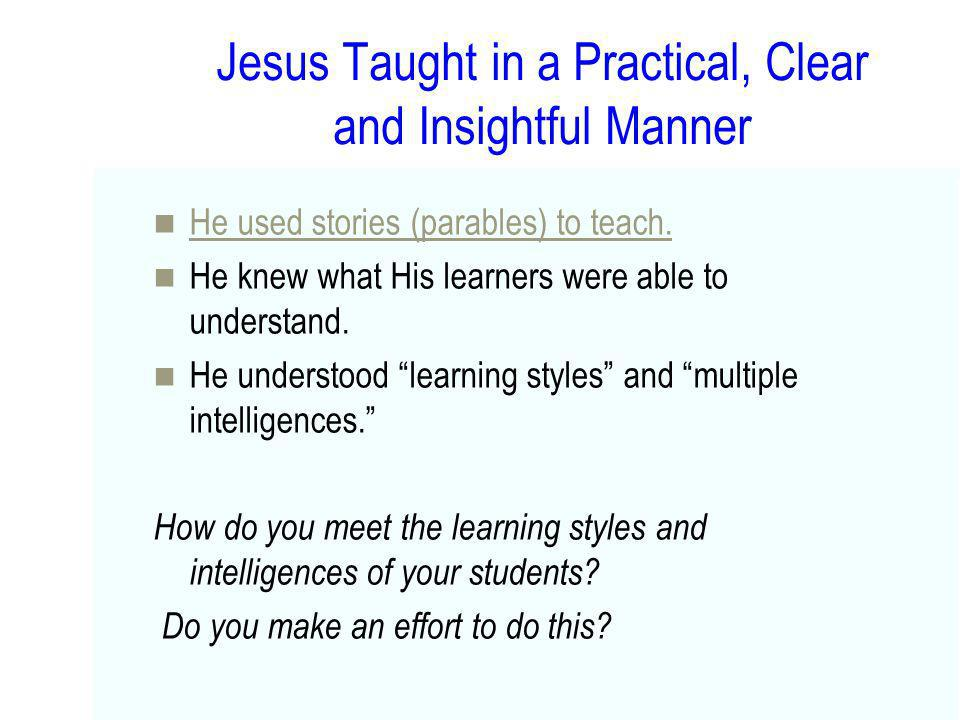 Jesus Taught in a Practical, Clear and Insightful Manner