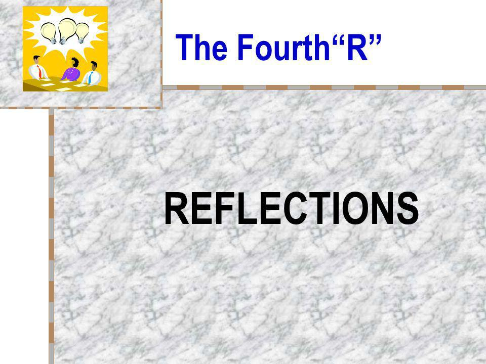 The Fourth R REFLECTIONS
