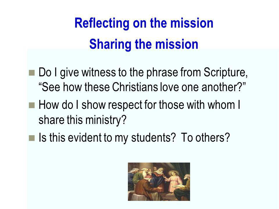 Reflecting on the mission Sharing the mission