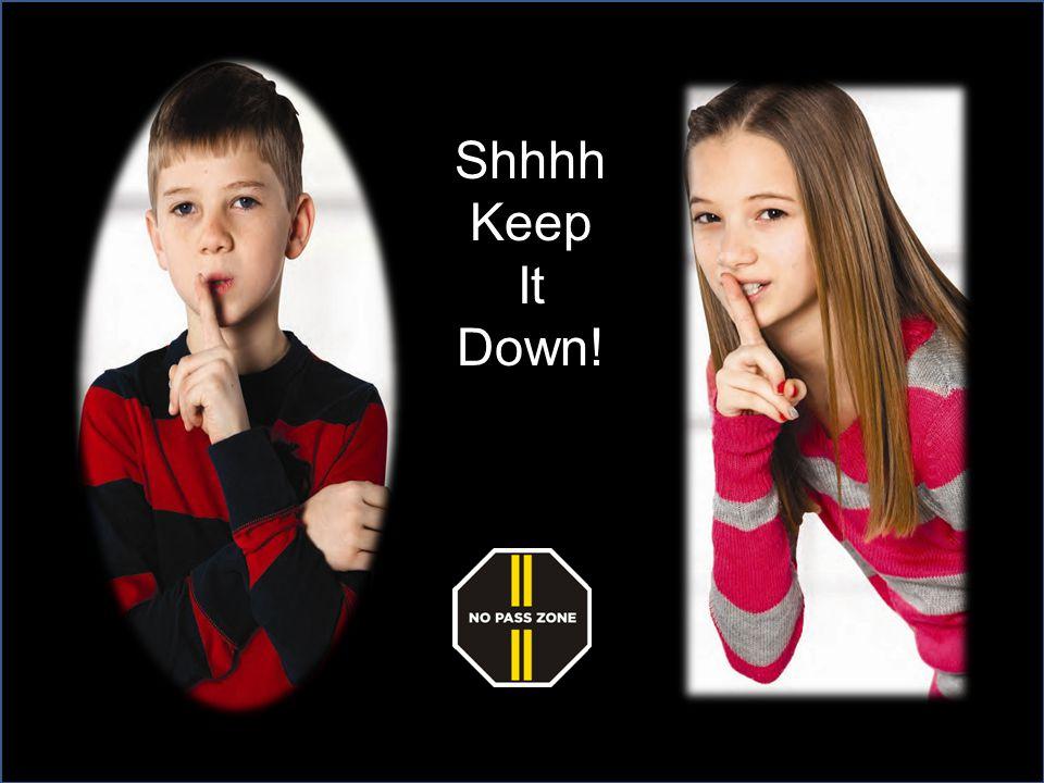 Shhhh Keep It Down! Jennifer