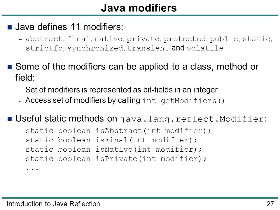 Java modifiers Java defines 11 modifiers:
