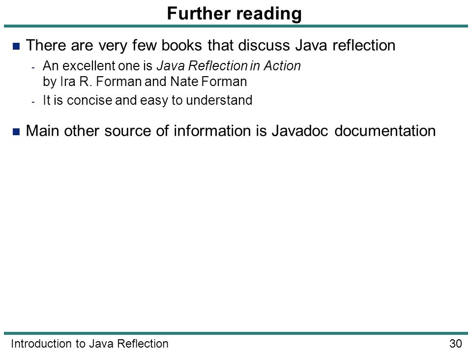 Further reading There are very few books that discuss Java reflection
