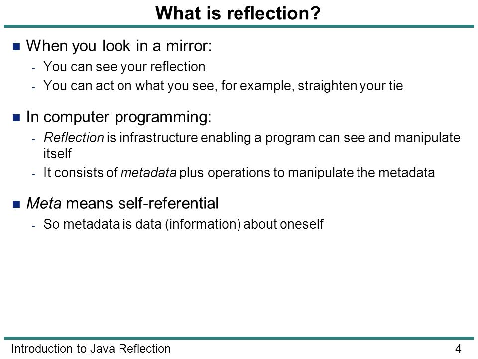 What is reflection When you look in a mirror: