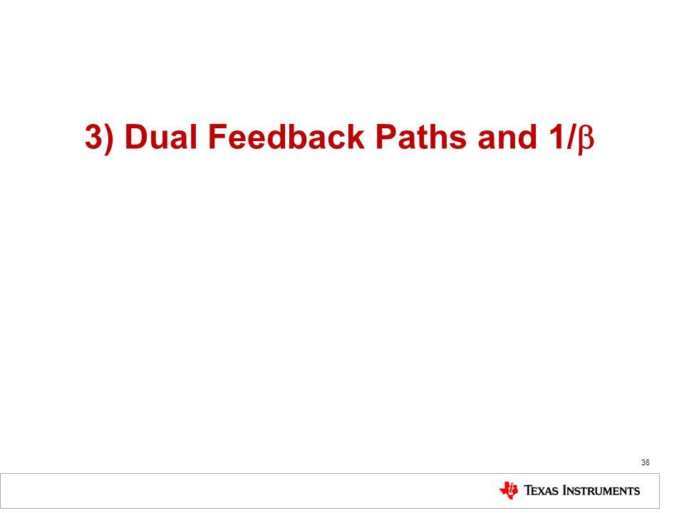 3) Dual Feedback Paths and 1/b