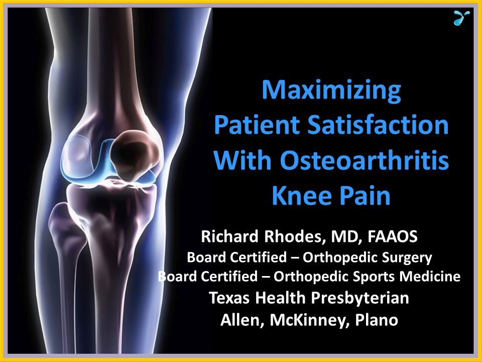 Maximizing Patient Satisfaction With Osteoarthritis Knee Pain