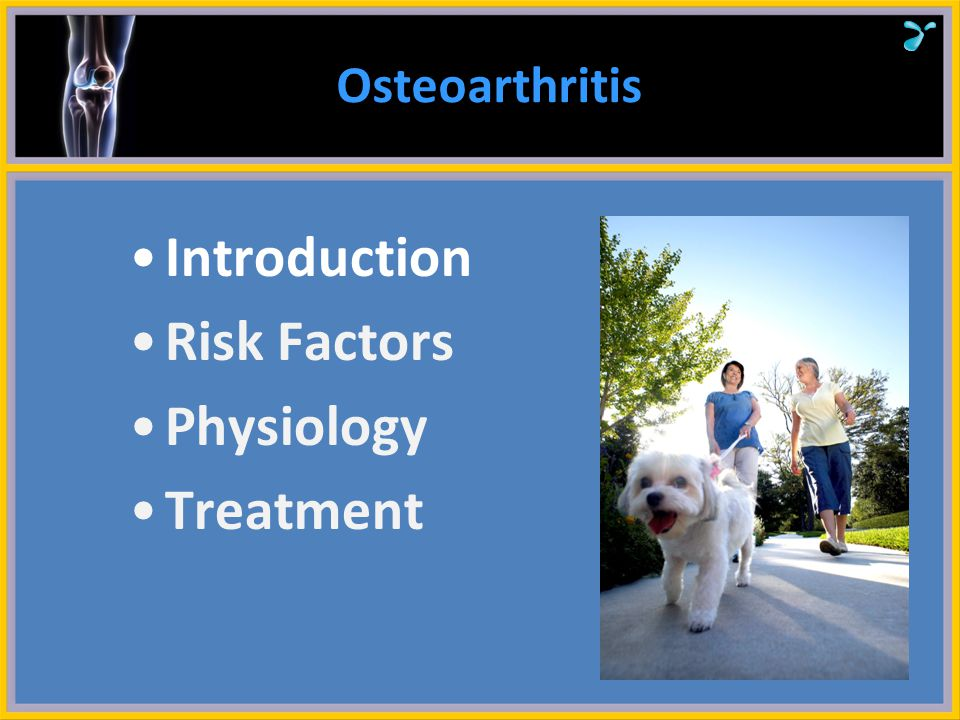 Osteoarthritis Introduction Risk Factors Physiology Treatment