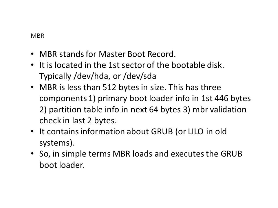 MBR stands for Master Boot Record.
