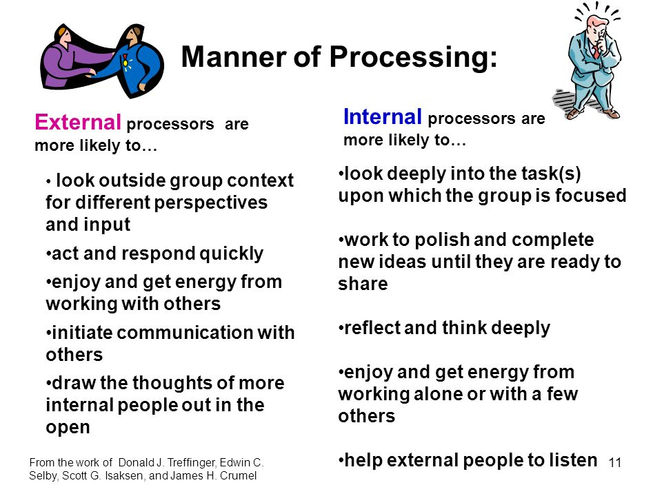 Manner of Processing: Internal processors are more likely to…