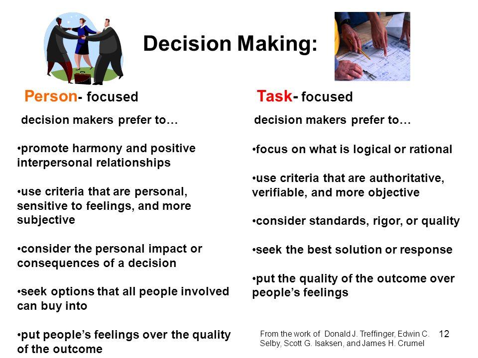 Decision Making: Task- focused Person- focused