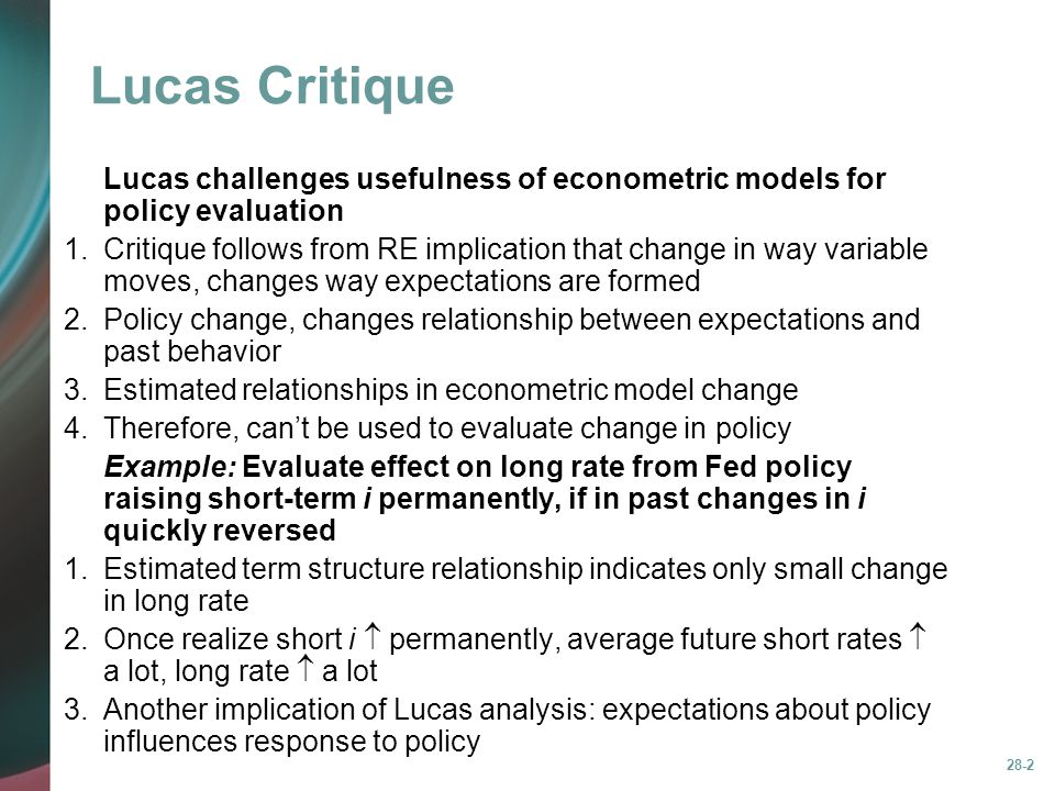Lucas Critique Lucas challenges usefulness of econometric models for policy evaluation.