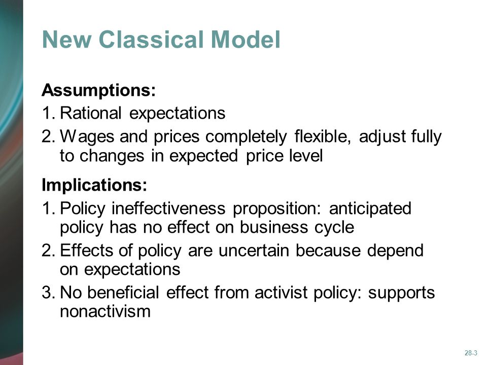 New Classical Model Assumptions: 1. Rational expectations