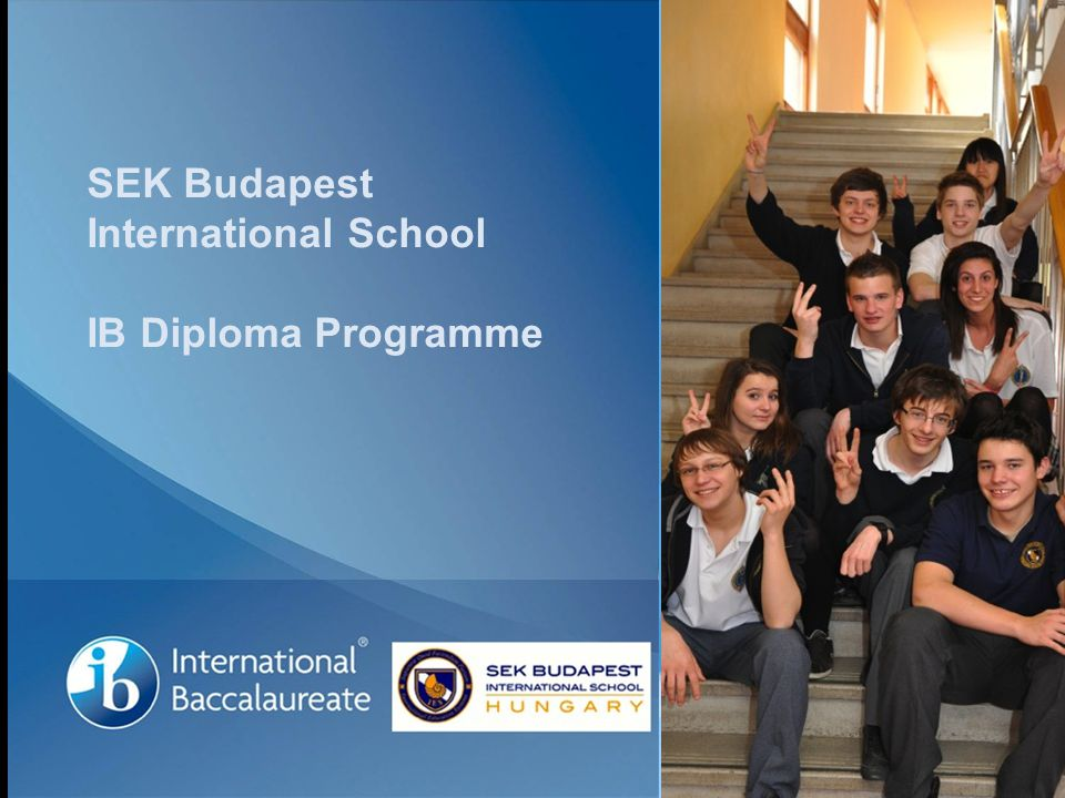SEK Budapest International School IB Diploma Programme