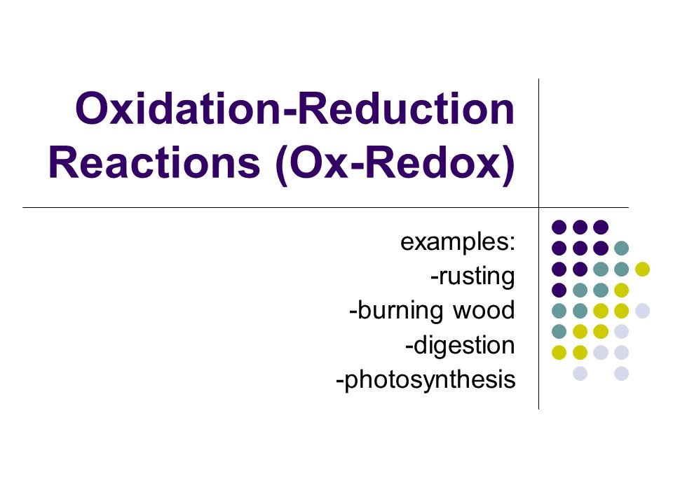 Oxidation-Reduction Reactions (Ox-Redox)