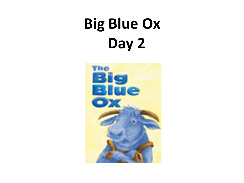 Big Blue Ox Day 2